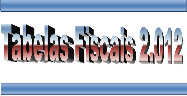 Tabelas Fiscais 2012