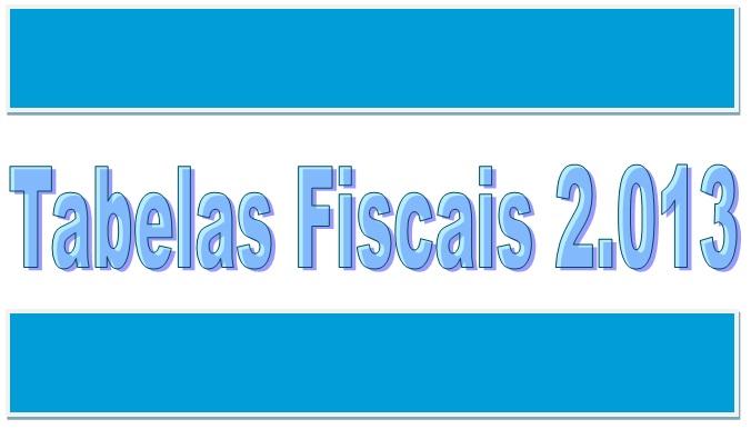 tabelas fiscais 2013